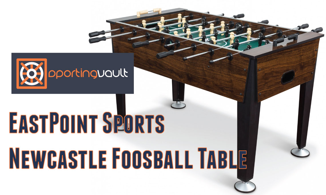 EastPoint Sports Newcastle Foosball Table Review Sporting Vault - Newcastle foosball table